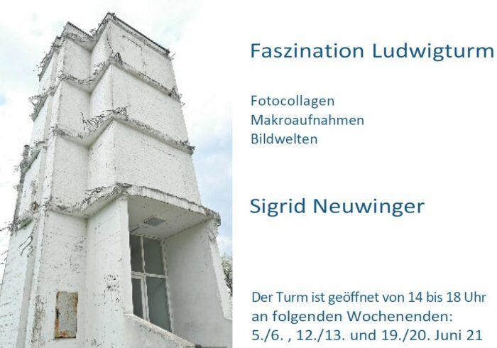 Faszination Ludwigturm | Sigrid Neuwinger